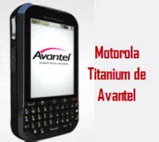 oficina avantel avantel mas nuevo motorola titanium whatsapp nuevo
