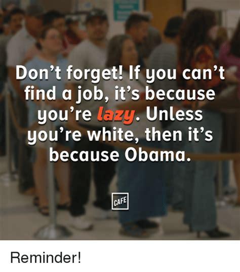 Finding A Job Meme - 25 best memes about finding a job finding a job memes