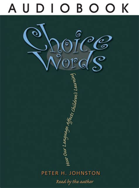 choice words how our language affects children s learning choice words by johnston reviews discussion