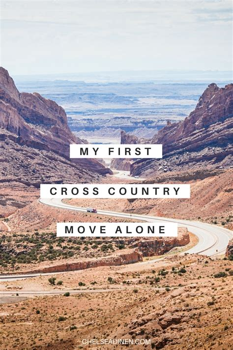 moving across country alone my cross country move alone chelsea dinen