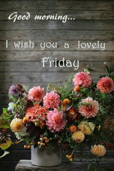 Happy Friday Floral Finds by Morning I Wish You A Lovely Friday Pictures Photos
