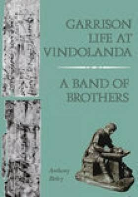 vindolanda books garrison at vindolanda a band of brothers by anthony
