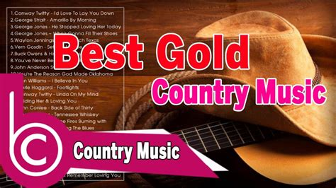 old country music youtube videos country music news best gold country music old country