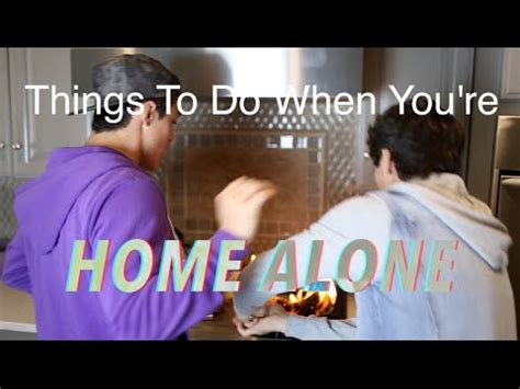 things to do when you re home alone