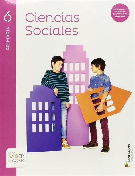 libro proyecto saber hacer lengua libro ciencias sociales 6 primaria santillana proyecto saber hacer libro de texto