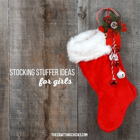 stocking stuffer ideas for girls the crafting chicks