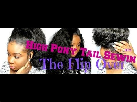 what is a flip over sew in weave style flip over high pony tail sewin d i y easy youtube