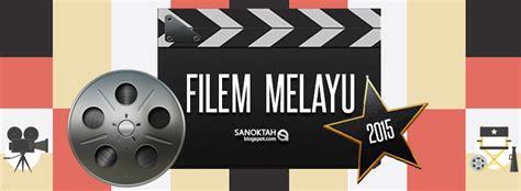 Terbaru Malaysia senarai filem melayu terbaru 2015 sanoktah