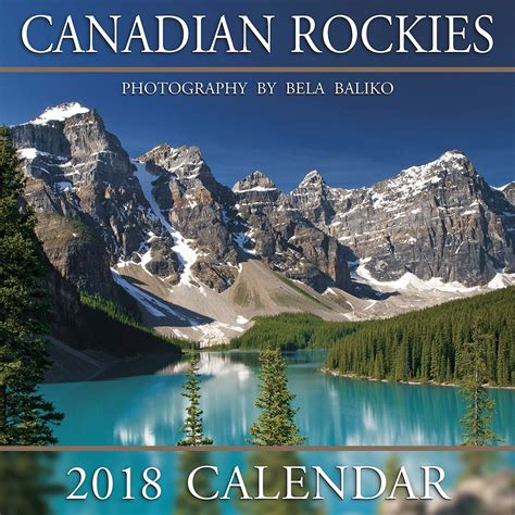 the canadian rockies a photographic tour books buy baliko canadian rockies 2018 wall calendar by bela