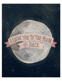 I Love You To The Moon And Back Quote by I Love You To The Moon And Back Quotes Quotesgram