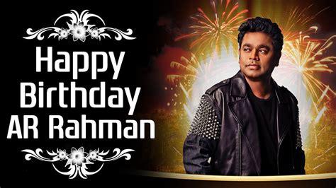 theme music ar rahman collection ar rahman celebrates his 48th birthday happy birthday ar