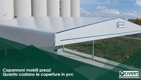 capannoni in pvc prezzi capannoni mobili prezzi e costi di realizzazione civert
