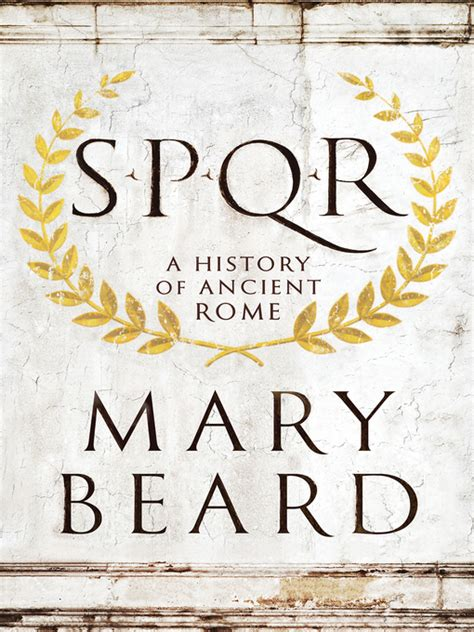 spqr a history of spqr a history of ancient rome pritzker military museum library chicago