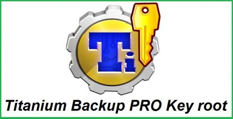 titanium backup pro apk no root titanium backup pro key root android apk v1 3 0 mega