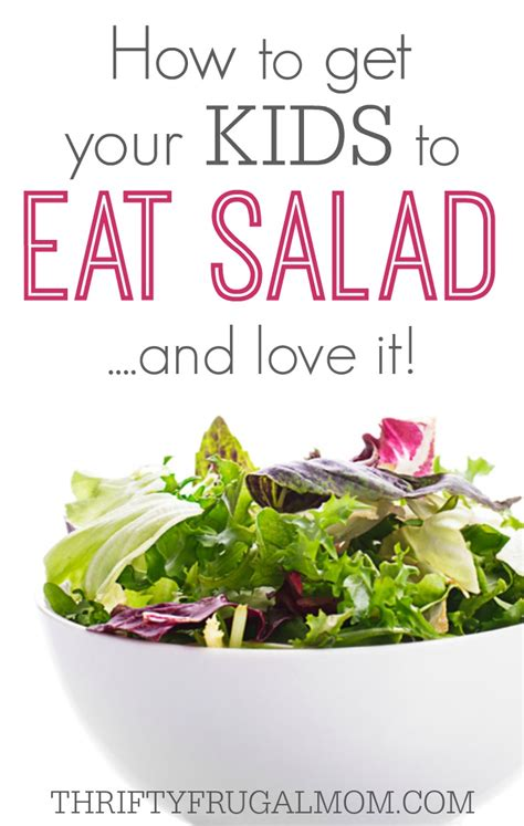 how to get a to eat how to get your to eat salad