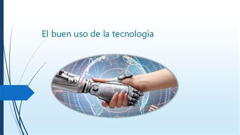 el buen uso de el buen uso de las tecnolog 237 as