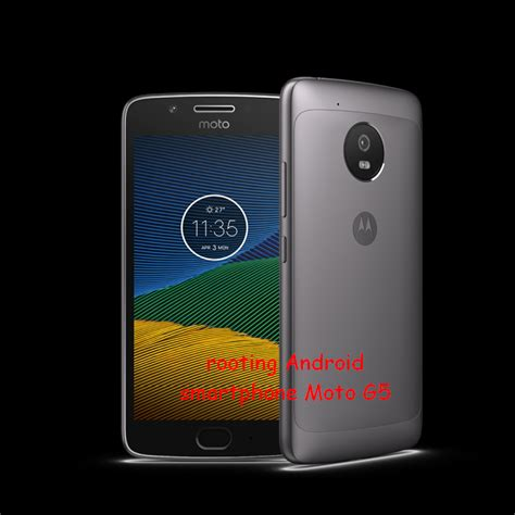 rooting android phone how to flash root android smartphone moto g5 androidrookies