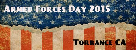 armed forces day parade route  activities torrance ca