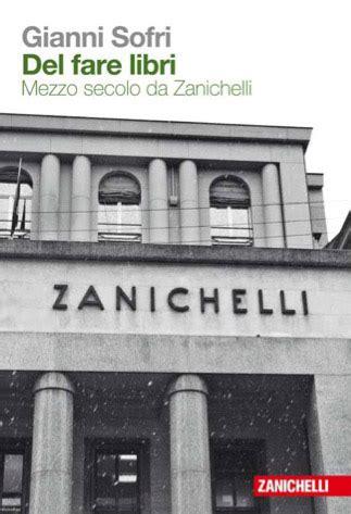 libreria zanichelli bologna gianni sofri mezzo secolo da zanichelli cultura e culture