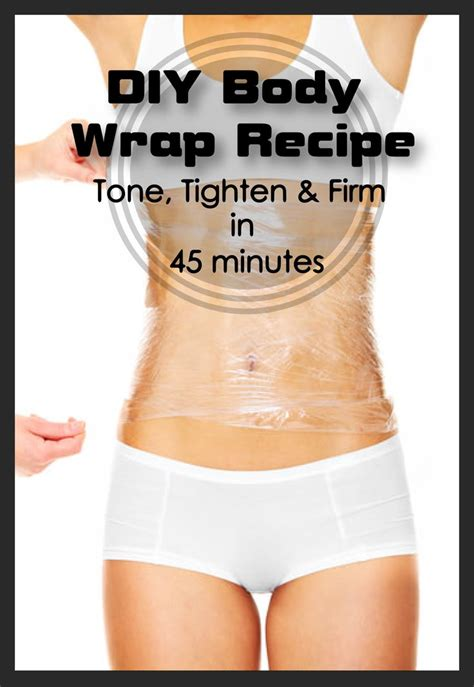home body diy body wrap recipe tone tighten and firm in 45 minutes