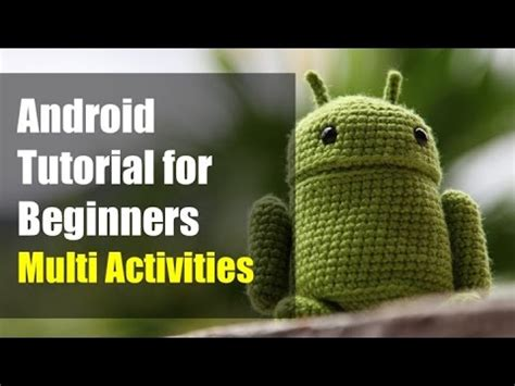 android studio tutorial for beginners youtube android tutorial for beginners multiple activities