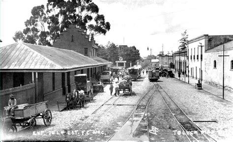 fotos antiguas toluca estacion del tren mexico toluca 1900 el tranvia iba al