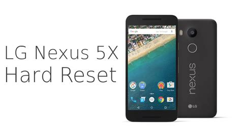 how to unlock reset a pattern screen lock on android device lg nexus 5x hard reset factory reset forgot screen