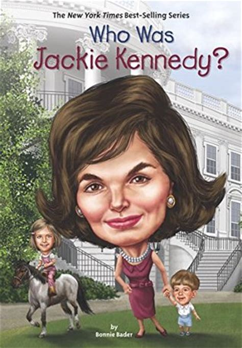 jackie kennedy the biography books who was jacqueline kennedy by bonnie bader reviews