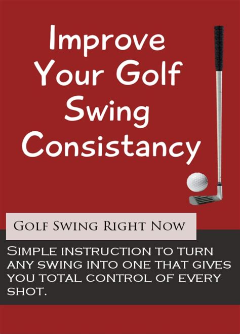improve your swing ways to improve your golf swing consistancy