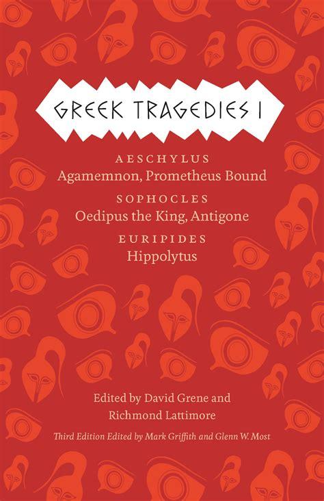 libro tragedies volume 1 contains greek tragedies 1 aeschylus agamemnon prometheus bound sophocles oedipus the king antigone