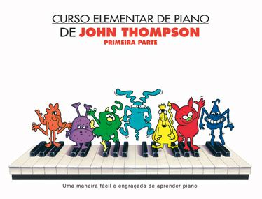 john thompson curso de 1785582046 carisch online curso elementar de piano primeira parte john thompson piano