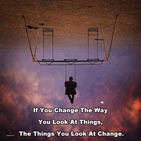 how to change your look if you change the way you look at things the things you