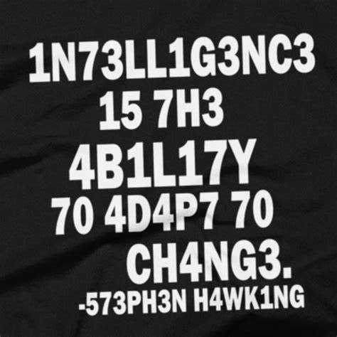 Intelligence Stephen Hawking stephen hawking t shirt intelligence is the ability to