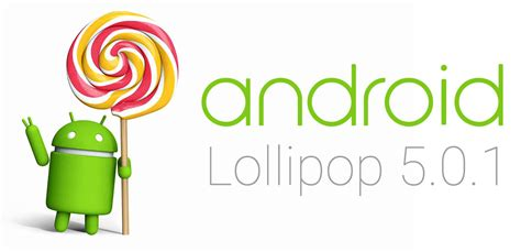 android version 5 0 android 5 0 1 lollipop