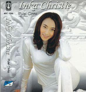 download mp3 full album inka christie download inka christie mp3 album yang ku nanti lengkap