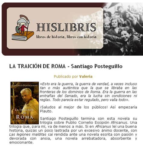 la traicion de roma rese 241 a de la traici 243 n de roma en hislibris com sitio web oficial de santiago posteguillo