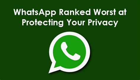 whatsapp basic tutorial whatsapp ranked worst at protecting your privacy and data