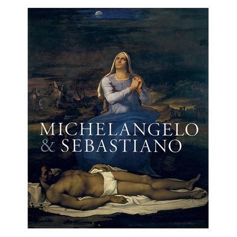michelangelo sebastiano exhibition review michelangelo sebastiano just retiring
