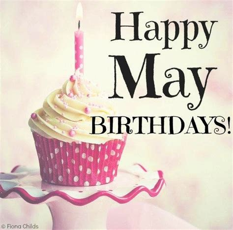 Happy Birthday Month Quotes Happy Birthday To All Of You Born In The Month Of May