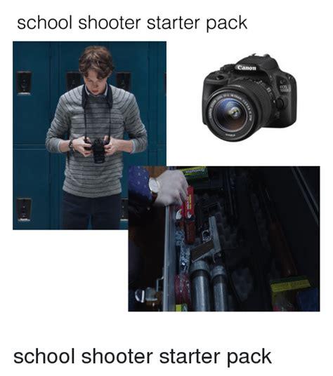 Blueprint Canon Starter Pack 25 best memes about school shooter starter pack school shooter starter pack memes
