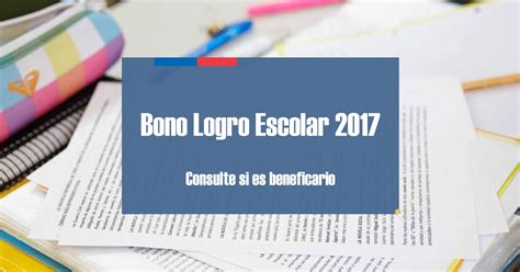 revisa si eres beneficiario del bono logro escolar 2015 bono logro escolar 2017 consulta aqu 205 si eres
