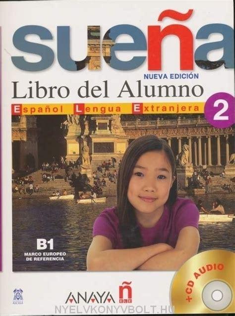libro talk spanish 2 book cd suena 2 nueva edici 243 n libro del alumno cd audio nyelvk 246 nyv forgalmaz 225 s nyelvk 246 nyvbolt