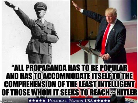 Propaganda Meme - donald trump hitler imgflip