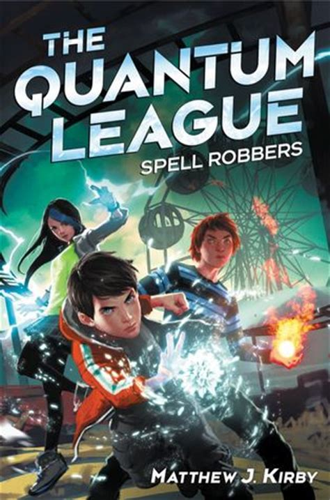 the and the gent league book 1 books spell robbers the quantum league 1 by matthew j kirby