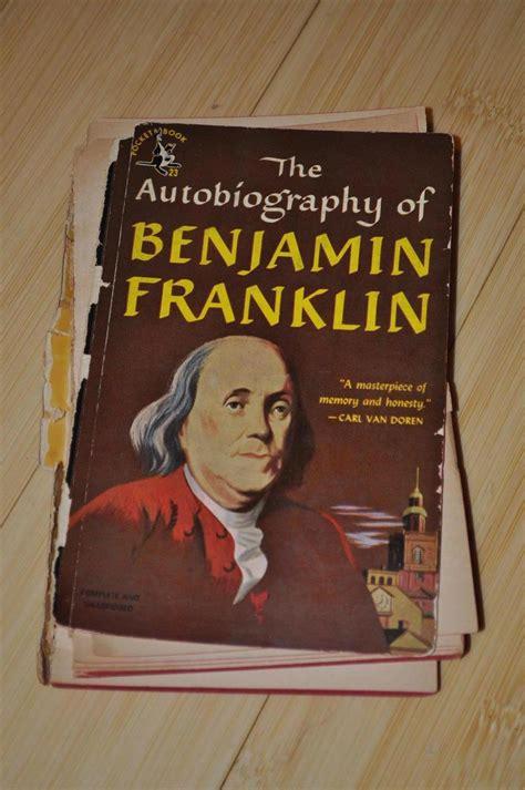 benjamin franklin easy biography the autobiography of benjamin franklin aliens in the apple