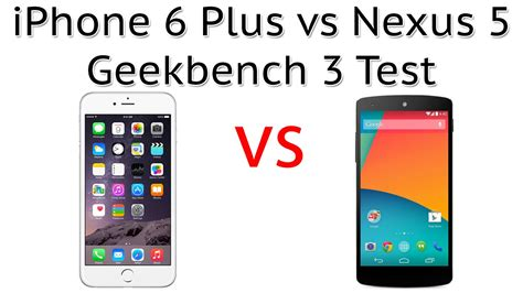 iphone 6 vs android iphone 6 plus vs nexus 5 android l benchmark test geekbench 3