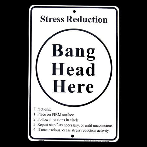 Funny Stress Memes - quot bang head here sign quot on a bulletin board at my university