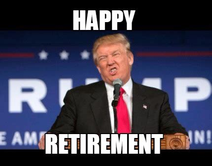 Retirement Meme - meme creator happy retirement meme generator at