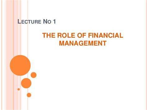 Mba Finance Roles And Responsibilities by Financial Managemet Mba Lect 1