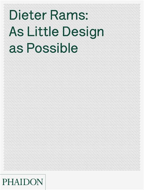 dieter rams as little design as possible design phaidon store